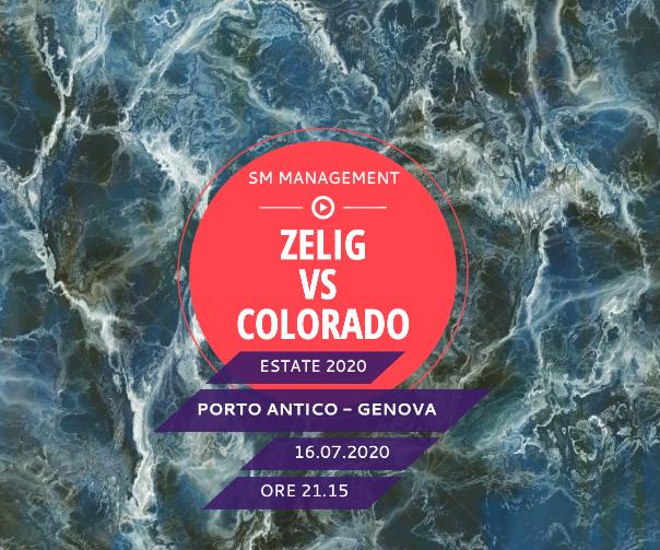 Novita' Estate 2020!! Zelig Vs Colorado al Porto antico Genova nella data del 16 Luglio 2020!